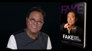 Fake by Robert Kiyosaki Fake Money, Fake Teachers, Fake Assets